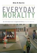 Everyday Morality An Introduction to Applied Ethics