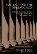 Politics And the Bureaucracy Policymaking In the Fourth Branch Of Government