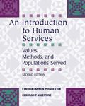 Introduction to Human Services Values, Methods, And Populations Served