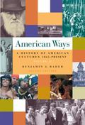 American Ways A History Of American Cultures, 1865-present