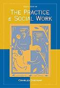 Practice of Social Work A Comprehensive Worktext