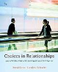 Choices in Relationships Introduction to Marriage And The Family