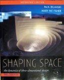 Shaping Space the dynamics of three-dimensional design - Instructor's Edition 2007