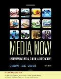 Media Now, 2010 Update: Understanding Media, Culture, and Technology, Enhanced