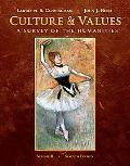 Culture and Values: A Survey of the Humanities, Volume II without Readings (with Resource Ce...