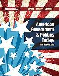 American Government and Politics Today: The Essentials 2009 - 2010