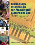 Bundle: Technology Integration for Meaningful Classroom Use: A Standards-Based Approach + We...