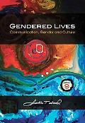 Gendered Lives: Communication, Gender and Culture