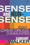 Sense and Nonsense About Crime, Drugs, and Communities (text only) 7th (Seventh) edition by ...