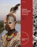 Cultural Anthropology: The Human Challenge, 13th Edition - International Edition