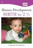 Human Development: Birth to 21/2: Language Development (DVD)