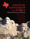 American Government and Politics: Deliberation, Democracy and Citizenship, Texas Edition