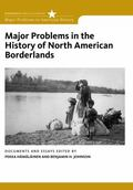 Major Problems in the History of North American Borderlands (Major Problems in American Hist...