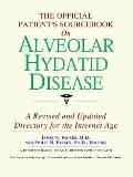 Official Patient's Sourcebook on Alveolar Hydatid Disease A Directory for the Internet Age