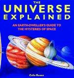 Universe Explained, The: An Earth Dweller's Guide to the Mysteries of Space