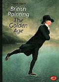 British Painting The Golden Age