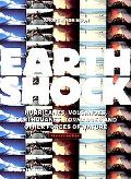 Earthshock Hurricanes, Volcanoes, Earthquakes, Tornadoes, and Other Forces of Nature