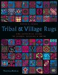 Tribal and Village Rugs The Definitive Guide to Design, Pattern & Motif