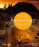 Archaeology : Theories, Methods, and Practice