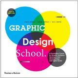 Graphic Design School: A Foundation Course for Graphic Designers Working in Print, Moving Im...