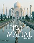 Complete Taj Mahal And the Riverfront Gardens of Agra