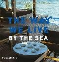 The Way We Live by the Sea (Way We Live (Rizzoli))