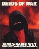 Deeds of War: Photographs Nineteen Eighty-One to Eighty-Eight - James Nachtwey - Hardcover