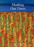 Marking Our Times : Aboriginal and Torees Strait Islander Art