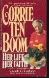 Corrie Ten Boom: Her Life, Her Faith