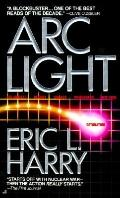 ARC Light - Eric L. Harry - Mass Market Paperback - REPRINT