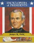 James K. Polk: Eleventh President of the United States