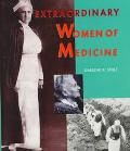 Extraordinary Women of Medicine