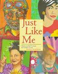Just like Me: Stories and Self-Portraits by Fourteen Artists - Harriet Rohmer - Library Binding