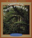Tropical Rain Forests (True Books: Ecosystems)