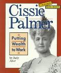 Cissie Palmer Putting Wealth to Work