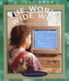 World Wide Web, the (Rev) (True Books: Computers)