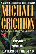 Michael Crichton A New Collection of Three Complete Novels  Congo/Sphere/Eaters of the Dead