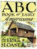 ABC Book of Early Americana: A Sketchbook of Antiquities and American Firsts - Eric Sloane -...