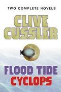 Clive Cussler: Flood Tide and Cyclops