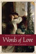 Words of Love Romantic Quotations from Plato to Madonna