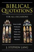 Biblical Quotations for All Occasions Over 2,000 Timeless Quotes from the World's Greatest S...