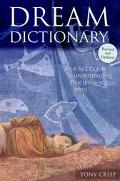 Dream Dictionary An A to Z Guide to Understanding Your Unconscious Mind