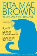 Rita Mae Brown & Sneaky Pie Brown Pay Dirt / Murder, She Meowed / Murder on the Prowl