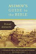 Asimov's Guide to the Bible The Old and New Testaments/Two Volumes in One