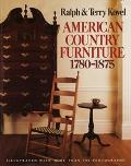 American Country Furniture, 1780-1875 - Ralph Kovel - Paperback