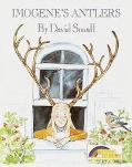 Imogene's Antlers - David Small - Hardcover - 1st ed
