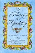 Token of Friendship: A Collection of Sentiments, Thoughts, Gift Ideas, and Recipes for Speci...