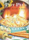 Pot Pies: Forty Savory Suppers - Beatrice A. Ojakangas - Hardcover - 1st ed