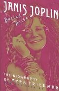 Buried Alive The Biography of Janis Joplin