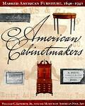 American Cabinetmakers: Marked American Furniture 1640 - 1940 - William C. Ketchum Jr. - Har...